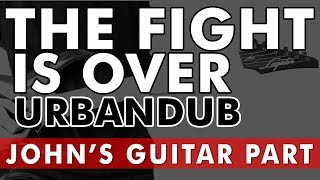 The Fight Is Over - Urbandub John's Guitar Part Tutorial   Alive at the Womb (WITH TAB)