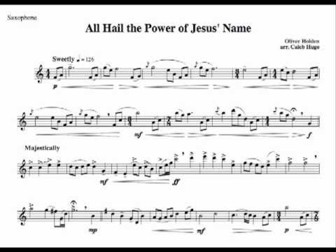 All Hail The Power Of Jesus Name Arrangement For Solo Saxophone