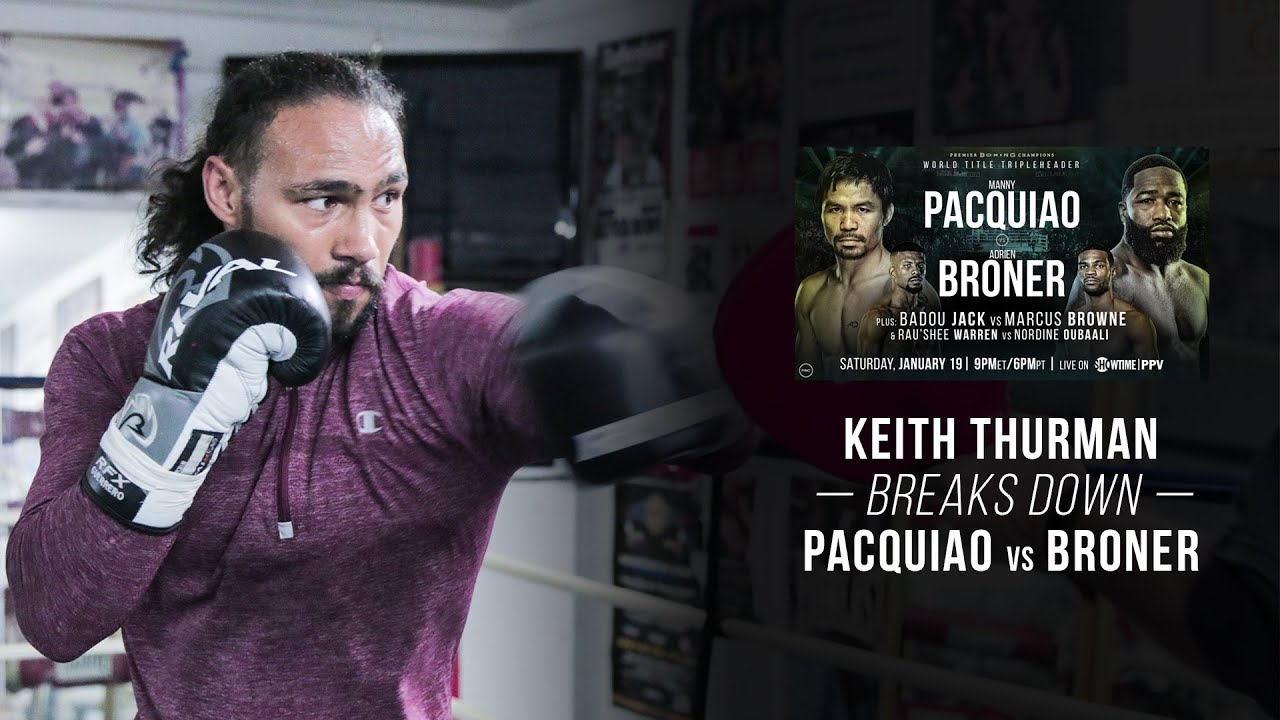 Keith Thurman Breaks Down Pacquiao vs Broner