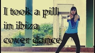 I took a pill in ibiza - Mike Posner (SeeB Remix) / Lia Kim Choreography (Cover Dance)