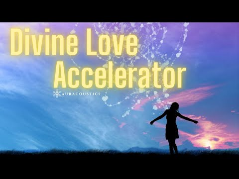 Divine Love Accelerator: Heart Center Opening, Activation and Meditation (Ascended Masters)