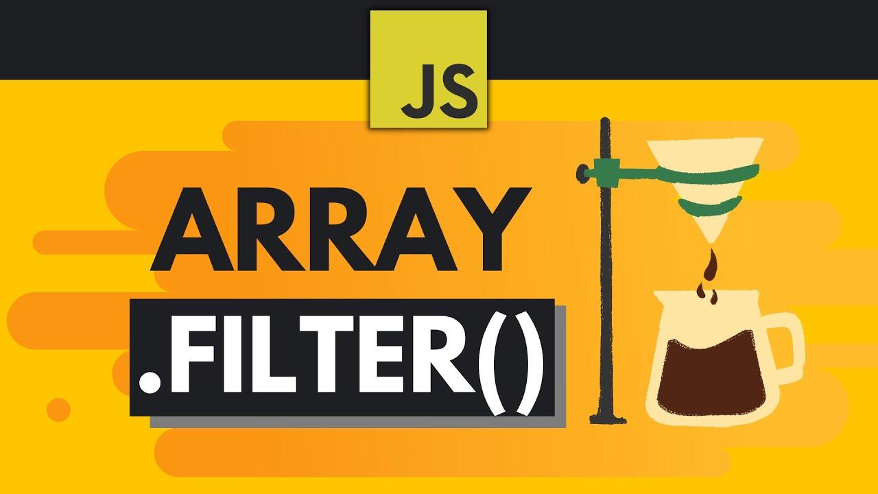 JavaScript Array .filter() Explained