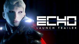 ECHO - LAUNCH TRAILER