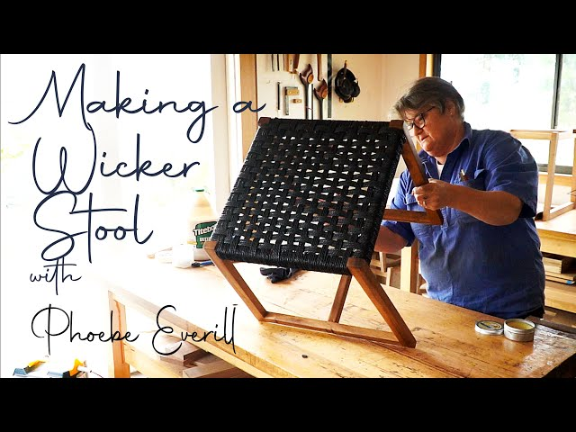 Making a Wicker Stool with Phoebe Everill
