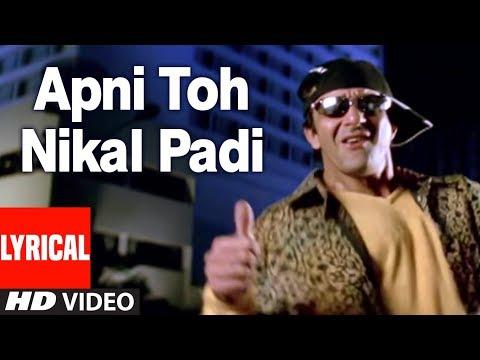 Apni To Nikal Padi Lyrical Video | Kumar Sanu, Atul Kale | Vaastav: The Reality | Sanjay Dutt