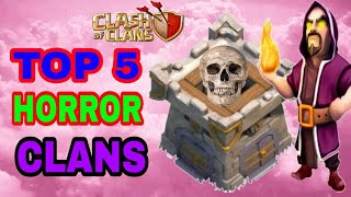 TOP 5 UNBELIEVABLE HORROR CLAN IN CLASH OF CLANS ♨️♨️ WE CAN NEVER BECOME LIKE THEM