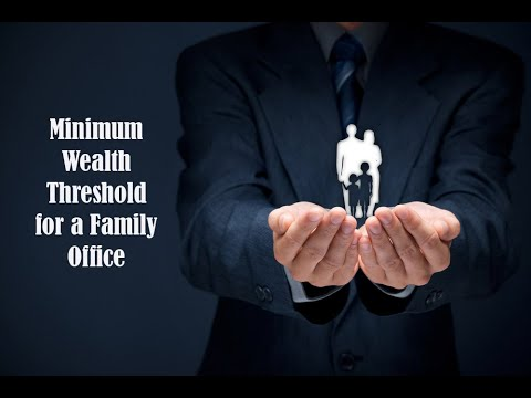 Minimum Wealth Threshold for a Family Office