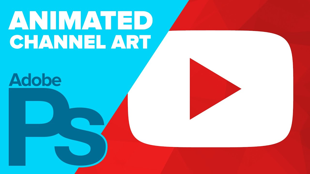 How to ANIMATE YouTube Channel Art in Photoshop - YouTube