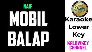 Naif - Mobil Balap Karaoke Original Key