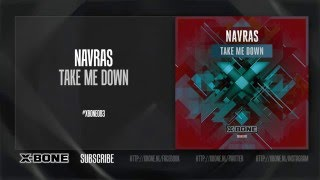 Navras - Take Me Down (#XBONE083)