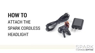 How To Attach The Spark Cordless Headlight System