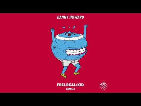Danny Howard - Feel Real