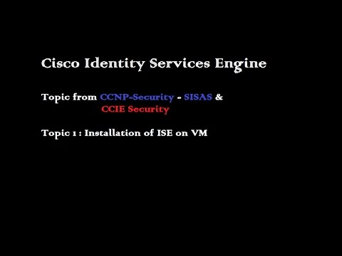Cisco ISE Installation on Virtual Machine