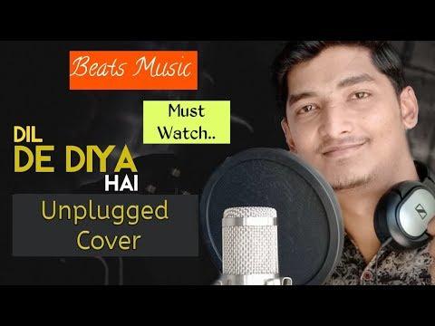 dil-de-diya-hai-unplugged-version-by-shubham-sharma-|-masti-|-beats-music-|-singershubhams