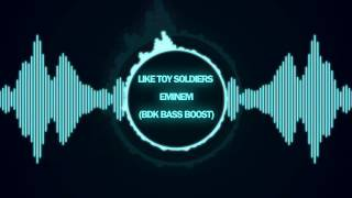 Like Toy Soldiers - Eminem (BDK Bass Boost)