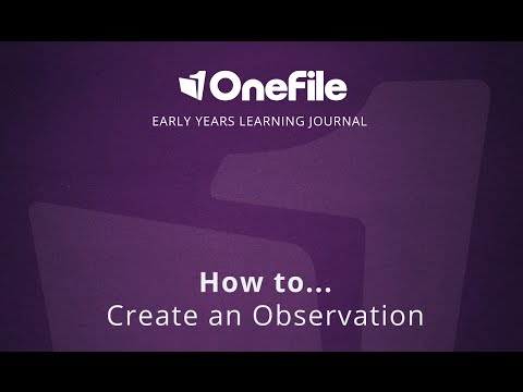 OneFile Learning Journal - How To: Create Observations