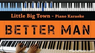 Little Big Town - Better Man - LOWER Key (Piano Karaoke / Sing Along)