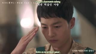 XIA - How Can I Love You  MV(Sub Español - Hangul - Roma) (Descendants of the sun OST)