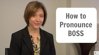 How to pronounce BOSS  - American English Pronunciation Lesson