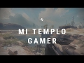 Mi templo gamer
