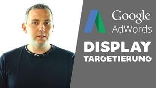 Google AdWords Display | Teil 2 | Targetierung