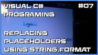 Visual C# 07 How to replace placeholder in string using Format
