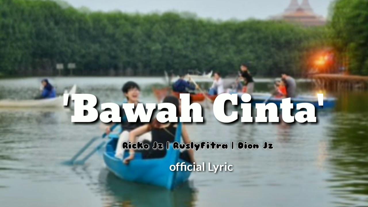 Bawah Cinta -  Official Vidio Lyric #1