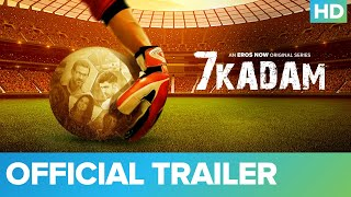 7 Kadam - Official Trailer | Ronit Roy | Amit Sadh | An Eros Now Original Series