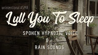 Lull You To Sleep Meditation with Spoken Hypnotic Voice and Rain Sounds / Unintentional ASMR