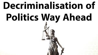 Decriminalisation of Indian Politics, Challenges & solutions to clean politics, Current Affairs 2018