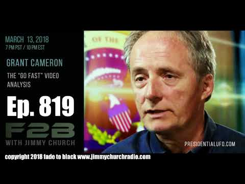 Ep. 820 FADE to BLACK Jimmy Church w/ Grant Cameron : Analyzes the 'Go Fast' Tom DeLonge UFO : LIVE