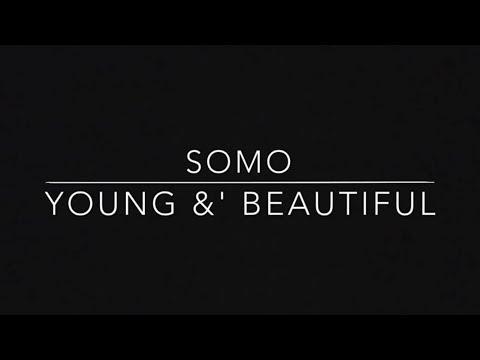 Young & Beautiful - Somo (Rendition)