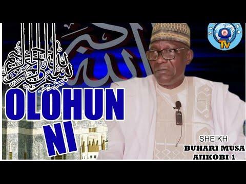 Download OLOHUN NI | It's Allah! | 2021 Latest Sheikh Buhari Omo Musa (Ajikobi 1) Yoruba Islamic Lecture