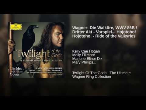 Wagner: Die Walküre, WWV 86B / Dritter Akt - Vorspiel... Hojotoho! Hojotoho! - Ride of the...
