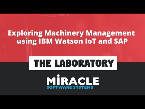 Exploring Machinery Management using IBM Watson IoT and SAP