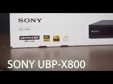 Sony UBP-X800 4K Blu-Ray Unboxing And Setup Overview