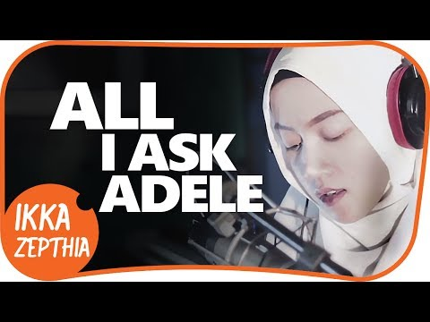 ALL I ASK - ADELE ( cover ) - ikka zepthia ( amazing indonesian female singer )