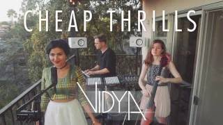 Sia - Cheap Thrills (Vidya Vox Cover) (ft. Shankar Tucker & Akshaya Tucker) thumbnail