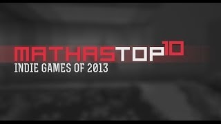 Top 10 Indie Games of 2013