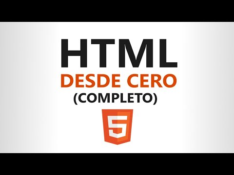 Curso de HTML5 desde CERO (Completo)
