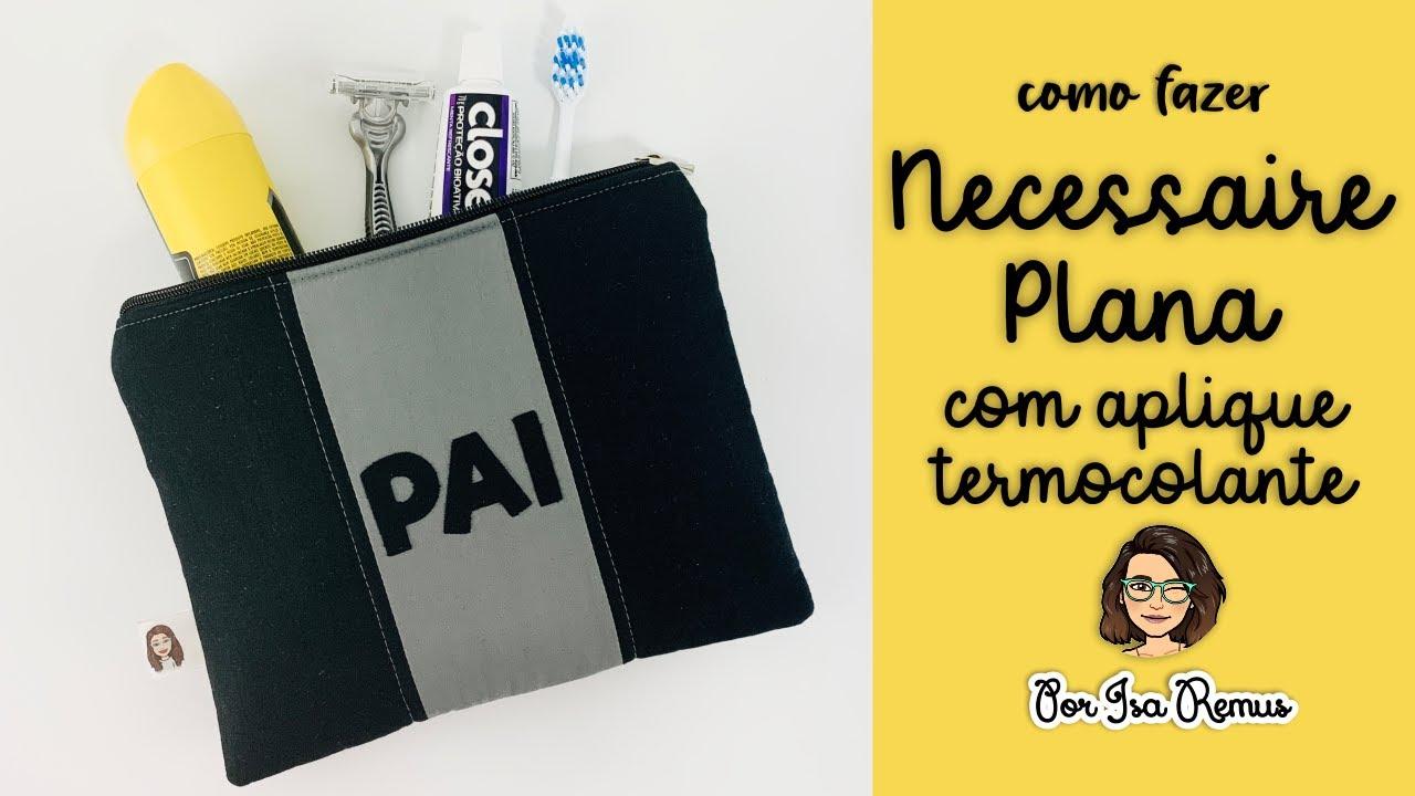 NECESSAIRE PLANA - DIA DOS PAIS - COM APLIQUE DE LETRAS