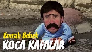 Koca Kafalar - Emrah Bebek #1 (Komedi)