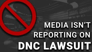 Media Blackout on Lawsuit Against DNC for Primary Rigging