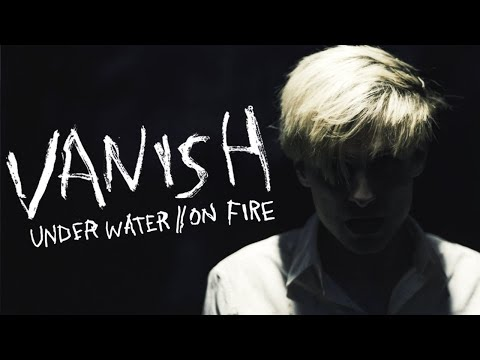 Vanish - Under Water // On Fire (Official Music Video) Mp3
