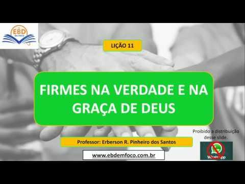 LIÇÃO 11 - FIRMES NA VERDADE E NA GRAÇA DE DEUS