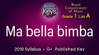 Ma bella bimba  G+  grade 1 RCM  (karaoke piano)  WITH LYRICS