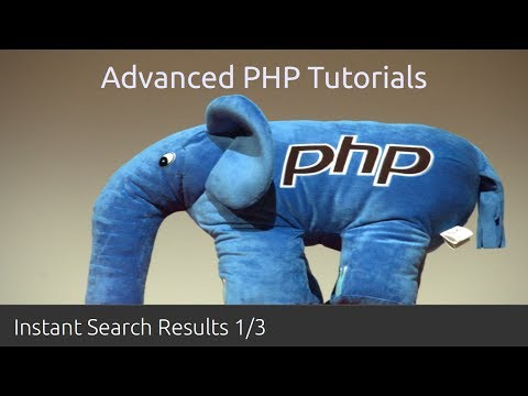 Advanced PHP Tutorial 6.1: Instant Search Results