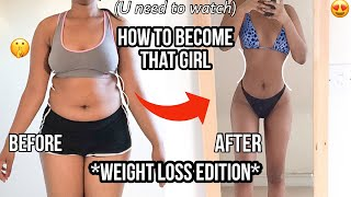 How to become THAT girl in 3 steps - Weight loss edition