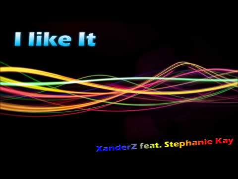 XanderZ feat. Stephanie Kay - I like it