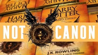 Why The Cursed Child Is NOT Canon